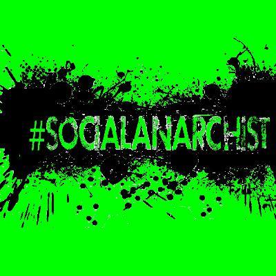 Social Anarchist: The Return