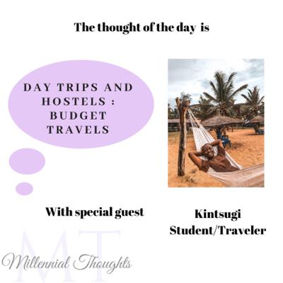 Budget Travels : Hostels and Day Trips