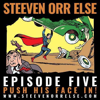 S1E5 - Push His Face In!