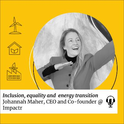 SDG 7: Inclusion, equality and energy transition with Johannah Maher