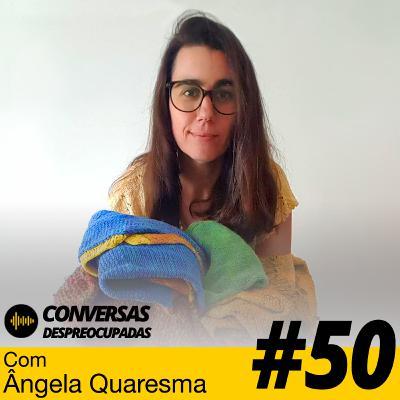 #50 – Transformar uma paixão num negócio... - com Ângela Quaresma