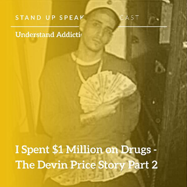 Episode 46: I Spent $1 Million on Drugs - The Devin Price Story Part 2
