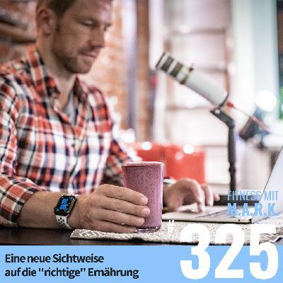 """FMM 325 : Eine neue Sichtweise auf die """"richtige"""" Ernährung"""