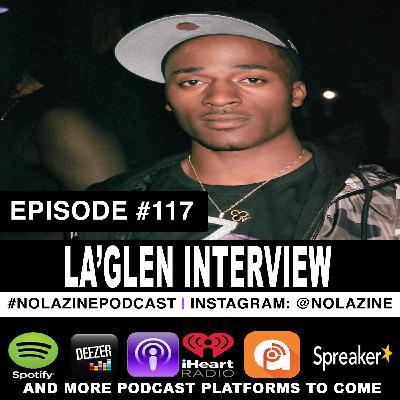 Episode #117 Music Artist LA'GLEN Interview