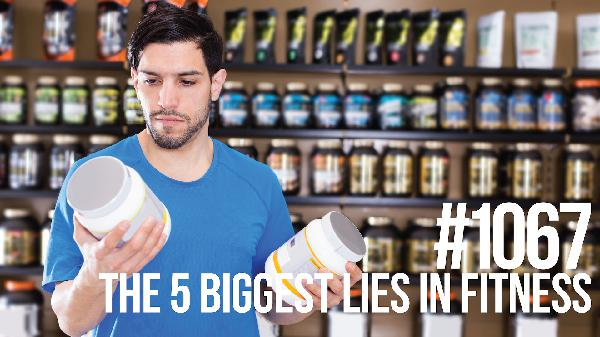 1067: The 5 Biggest Lies in Fitness