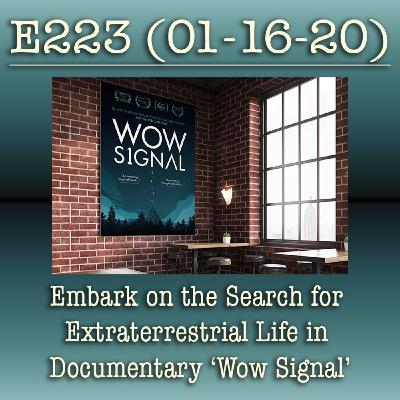 E223 Embark on the Search for Extraterrestrial Life in Documentary 'Wow Signal'