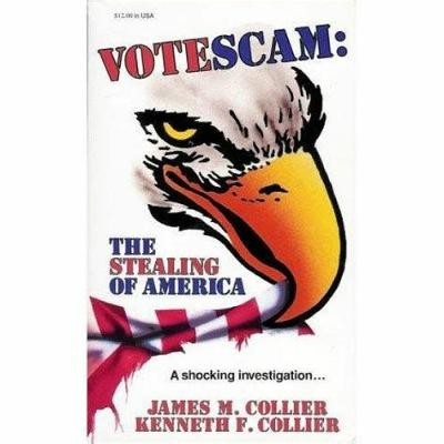 James Collier - Votescam the Stealing of America