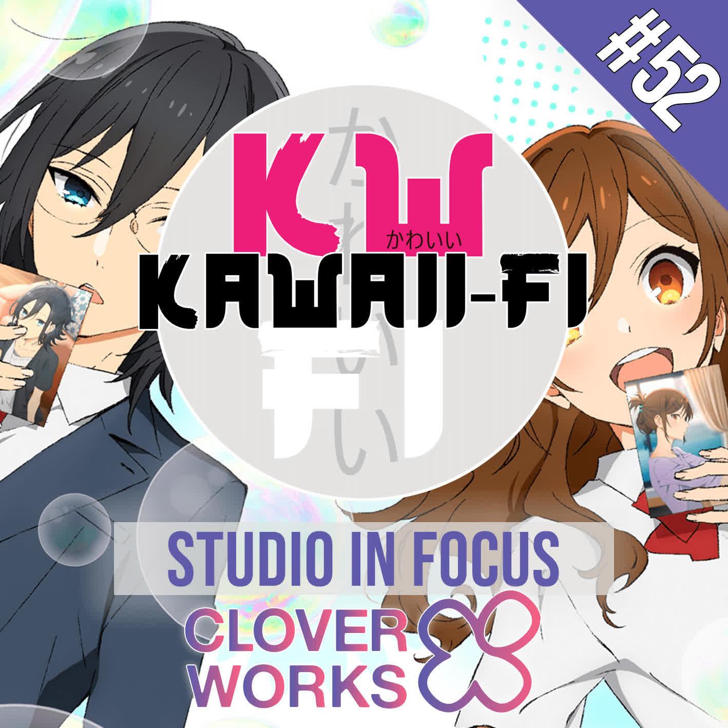 EP 52: CloverWorks in Focus