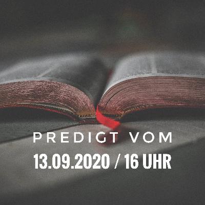 PREDIGT - 13.09.2020 / 16 Uhr