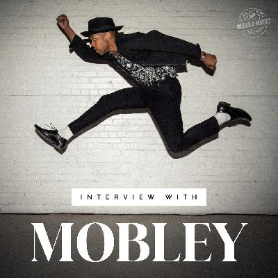 MOBLEY Interview