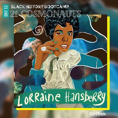 Cosmonauts | Day 13 | Lorraine Hansberry