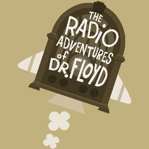 """EPISODE #107 """"Face Off!"""" - The Radio Adventures of Dr. Floyd"""