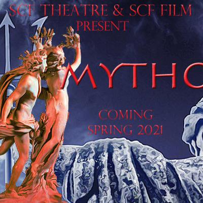 Mythos Project, an SCF Theatre and SCF Film Collaborative Production