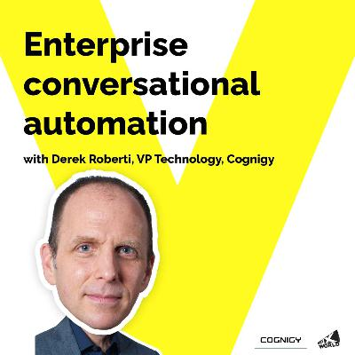 Enterprise conversational automation with Derek Roberti