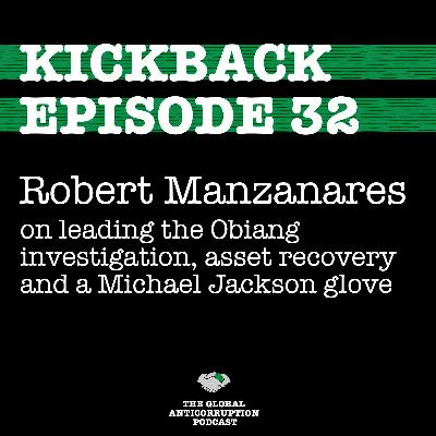 32. Robert Manzanares on leading the Obiang investigation, asset recovery & a Michael Jackson glove