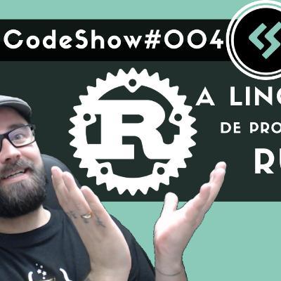 #004 - A Linguagem de Programação Rust