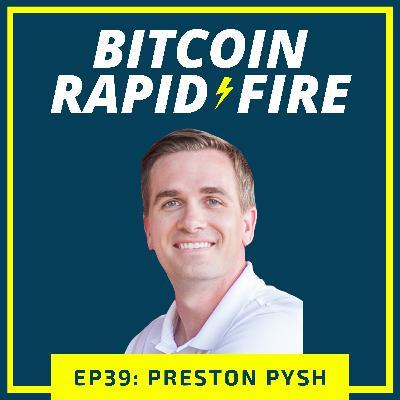 Rapid-Fire: Preston Pysh