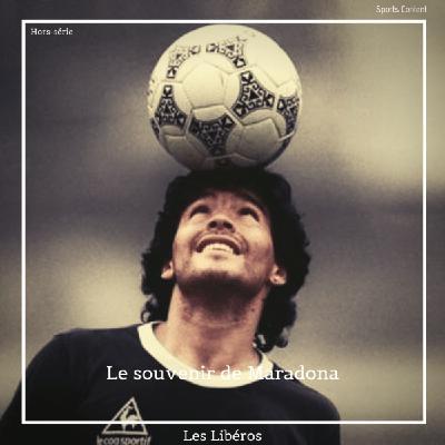 Hors-série : Le souvenir de Diego Maradona