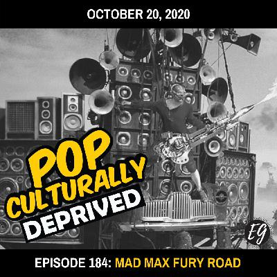 Episode 184: Mad Max Fury Road