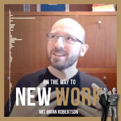 #247 mit Brian Robertson, Entrepreneur, Organization-Builder, & Recovering CEO, Pioneer of Holacracy