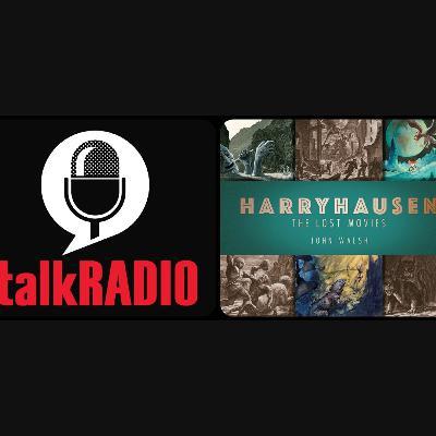 'Harryhausen: The Lost Movies': John Walsh on TalkRadio, 6th August 2019