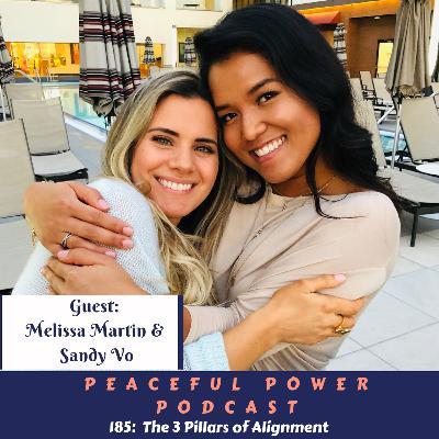 185- Melissa Martin & Sandy Vo- The 3 Pillars Of Alignment
