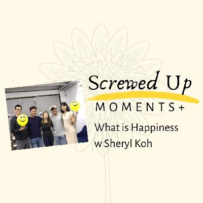 SUM+ (6): What is Happiness with Sheryl Koh