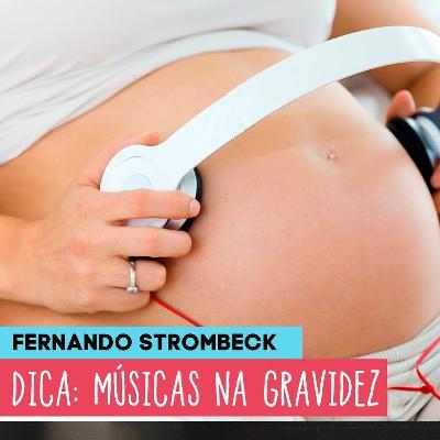 #17 - MÚSICAS DURANTE A GRAVIDEZ (DICA)   Papai Comedia