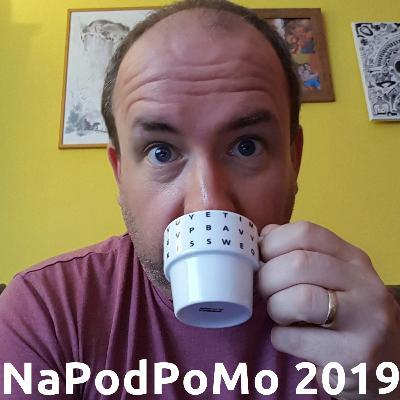 NaPodPoMo 2019 - Episode 30
