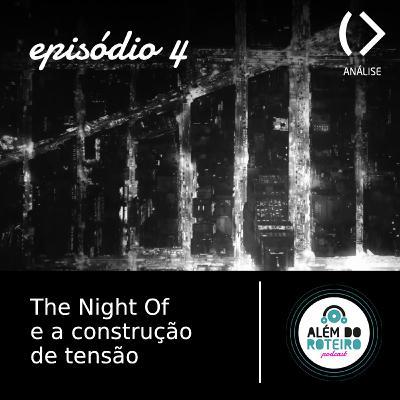 4. The Night Of e a Construção de Tensão