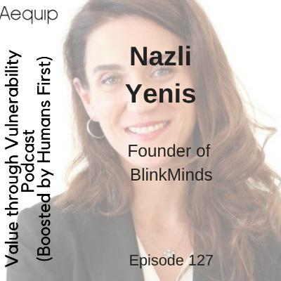 Episode 127 - Nazli Yenis, founder of Blink Minds