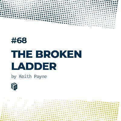 68: The Broken Ladder (نردبان شکسته)