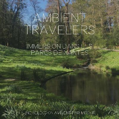 Immersion dans les parcs de Nantes avec Mirouf