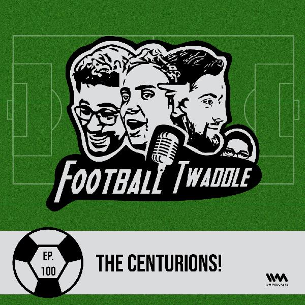 Ep. 100: The Centurions!
