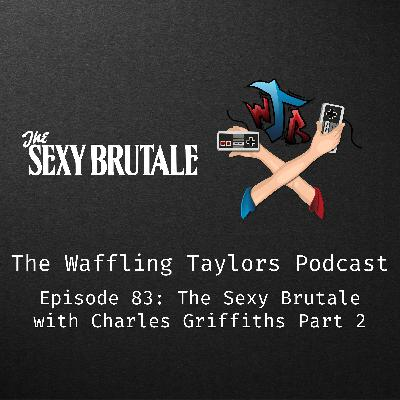 The Sexy Brutale with Charles Griffiths - Part 2