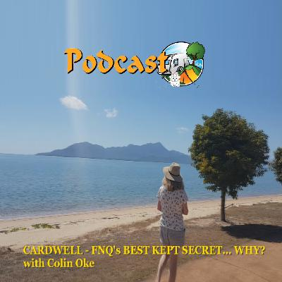 Cardwell - FNQ's Best Kept Secret!... Why? - with Colin Oke