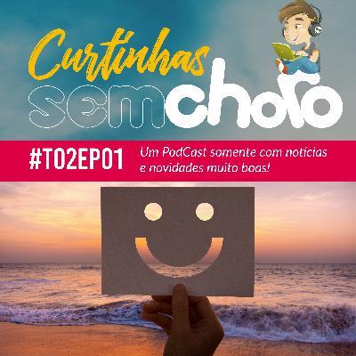 Curtinhas #T02Ep01 - Um episódio curto somente com boas notícias para te inspirar