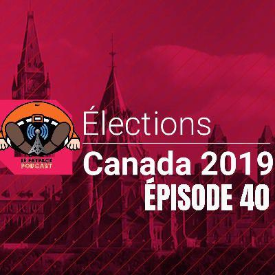 FatPack #40 – Élections Canadiennes