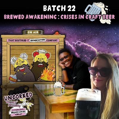 Batch 22: Brewed Awakening: Crises in Craft Beer