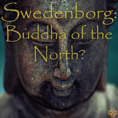 Parallels Between Buddhism & Swedenborgian Christianity - Emanuel Swedenborg: Buddha of the North?