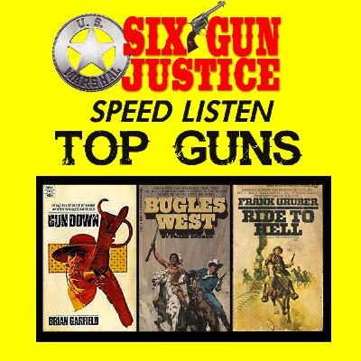 SIX-GUN JUSTICE SPEED LISTEN—TOP GUNS