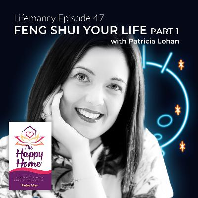 Feng Shui Your Life Part 1 with Patricia Lohan