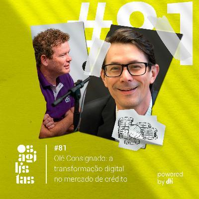 #81 Olé Consignado: a transformação digital no mercado de crédito.