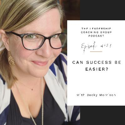 Can Success Be Easier? With Becky Morrison and Liz Howard