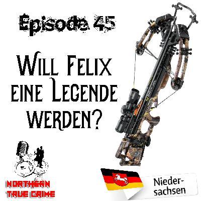 #45 Will Felix eine Legende werden?