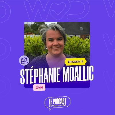 #15 - Stéphanie Moallic - Il ne faut pas paniquer quand ça change