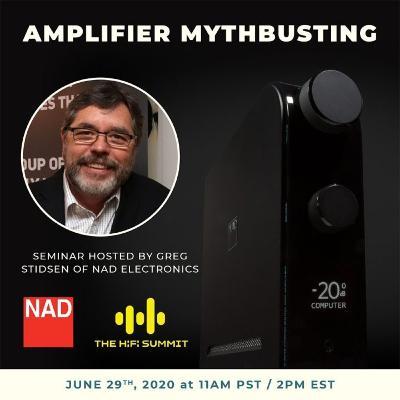 NAD Electronics   Amplifier Mythbusting   Greg Stidsen   The Hi-Fi Summit 2020 Q2