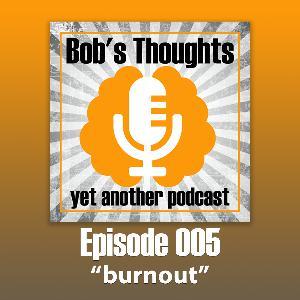 Ep. 005 - burnout