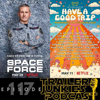 Episode 117 replay: Space Force, Have a Good Trip, and Becoming