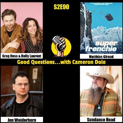 S2E90 - Holly Laurent and Greg Hess, Jon Weiderhorn, Matthias Giraud, and Sundance Head